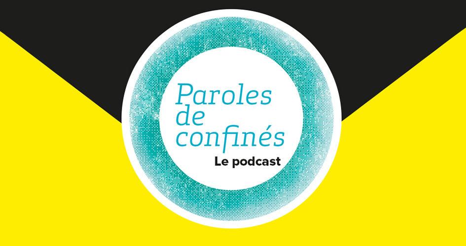 Paroles de confinés - Le Podcast
